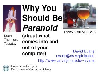 David Evans evans@cs.virginia.edu http://www.cs.virginia.edu/~evans