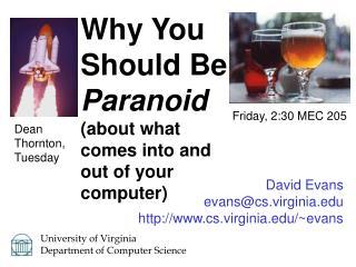 David Evans evans@cs.virginia.edu http://www.cs.virginia.edu/~evans