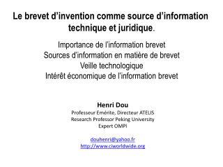 Le brevet d�invention comme source d�information  technique et juridique . I mportance de l�information brevet Sources