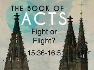 Fight or Flight? 15:36-16:5