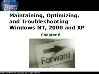 Maintaining, Optimizing, and Troubleshooting Windows NT, 2000 and XP