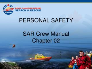 PERSONAL SAFETY SAR Crew Manual Chapter 02