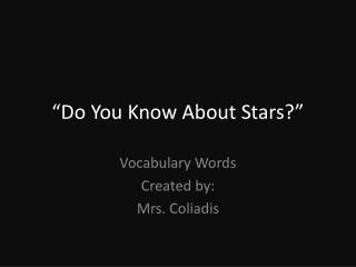 �Do You Know About Stars?�