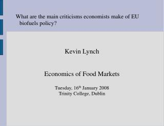 What are the main criticisms economists make of EU biofuels policy?