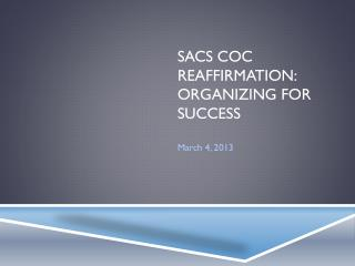 SACS COC  Reaffirmation: organizing for success