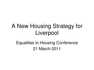 A New Housing Strategy for Liverpool