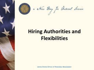 Hiring Authorities and Flexibilities