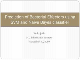 Prediction of Bacterial Effectors using SVM and Naïve  Bayes  classifier