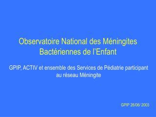 Observatoire National des Méningites Bactériennes de l'Enfant