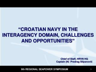 """CROATIAN  NAV Y IN THE INTERAGENCY DOMAIN, CHALLENGES AND OPPORTUNITIES"""