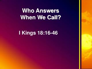Who Answers  When We Call?