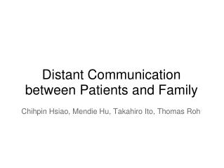 Distant Communication between Patients and Family