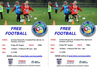 VENUE:  Furness Rovers FC, Crosland Park, Barrow -in- Furness, LA13 9LA DAY: Friday 30 th  August PRICE:  FREE TIM