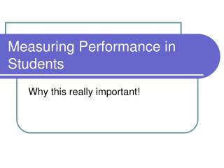 Measuring Performance in Students