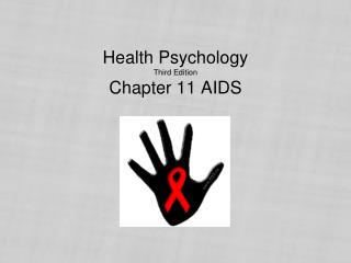 Health  Psychology Third Edition Chapter 11 AIDS