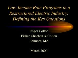 Low-Income Rate Programs in a Restructured Electric Industry: Defining the Key Questions