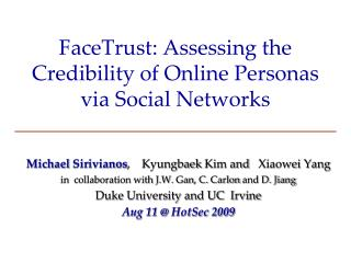 FaceTrust : Assessing the Credibility of Online Personas via Social Networks