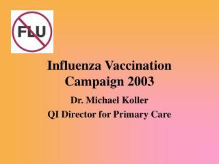 Influenza Vaccination Campaign 2003