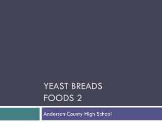 Yeast Breads Foods 2