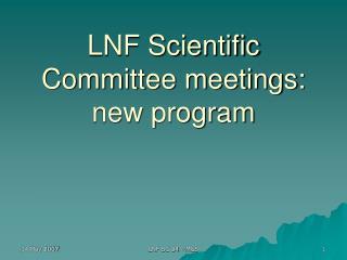 LNF Scientific Committee meetings: new program