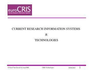 CURRENT RESEARCH INFORMATION SYSTEMS  & TECHNOLOGIES