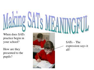 Making SATs MEANINGFUL