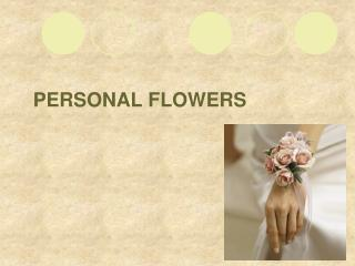 Personal flowers