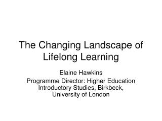 The Changing Landscape of Lifelong Learning