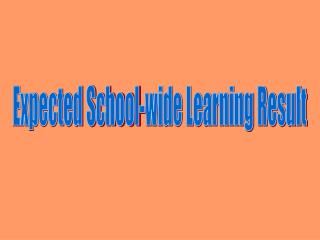 Expected School-wide Learning Result