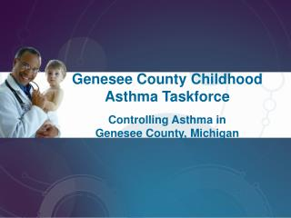 Genesee County Childhood Asthma Taskforce Controlling Asthma in  Genesee County, Michigan