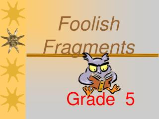 Foolish Fragments