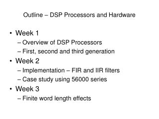Outline – DSP Processors and Hardware