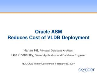 Oracle ASM  Reduces Cost of VLDB Deployment