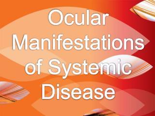 Ocular Manifestations of Systemic Disease