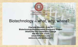 Biotechnology � what, why, where?