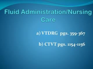 Fluid Administration/Nursing Care