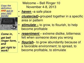 Welcome – Bell Ringer 10  November 4-8, 2013