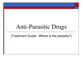 Anti-Parasitic Drugs