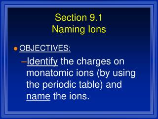 Section 9.1 Naming Ions