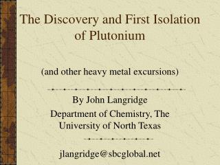 The Discovery and First Isolation of Plutonium