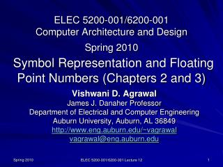 ELEC 5200-001/6200-001 Computer Architecture and Design Spring 2010 Symbol Representation and Floating Point Numbers (C