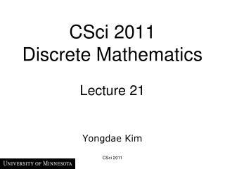 CSci 2011  Discrete Mathematics Lecture  21