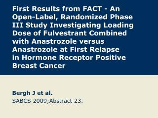Bergh J et al. SABCS 2009;Abstract 23.