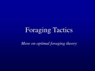 Foraging Tactics