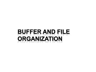 Buffer and File organization