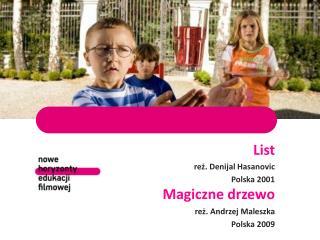 List reż. Denijal Hasanovic Polska 2001 Magiczne drzewo