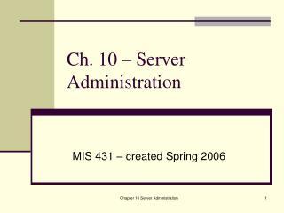 Ch. 10 – Server Administration