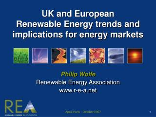 UK and European Renewable Energy trends and implications for energy markets