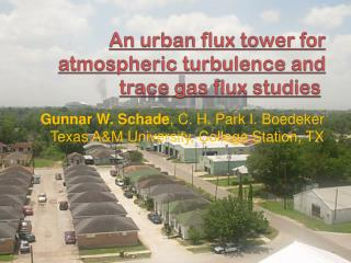 An urban flux tower for atmospheric turbulence and trace gas flux studies