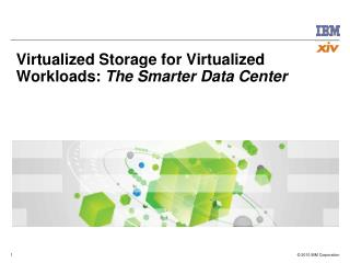 Virtualized Storage for Virtualized Workloads:  The Smarter Data Center